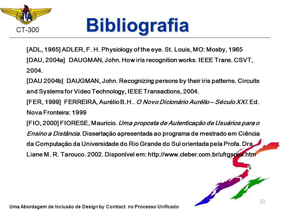 Bibliografia[ADL, 1965] ADLER, F. H. Physiology of the eye. St. Louis, MO: Mosby, 1965.